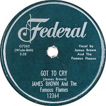 james-brown-and-the-famous-flames-got-to-cry-federal-78-s